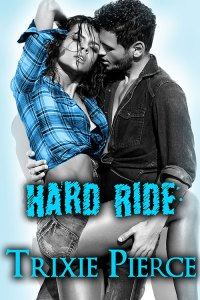 Hard Ride by Trixie Pierce