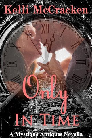 Only in Time by Kelli McCracken