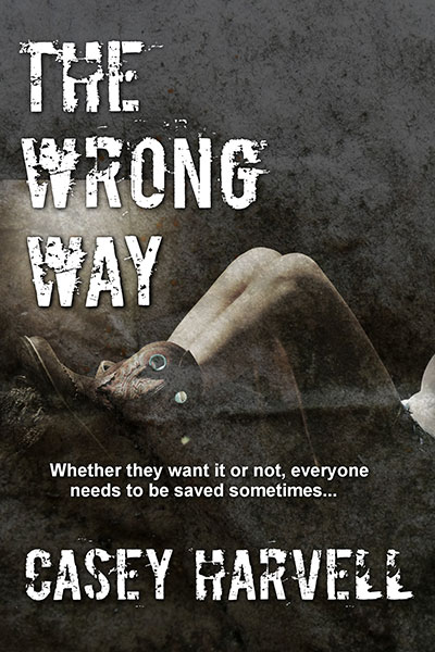 The Wrong Way by Casey Harvell