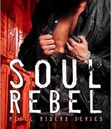 Soul Rebel (Rebel Riders, book 1) by C.J. Piinard