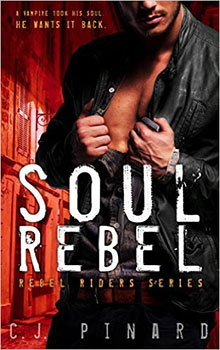Soul Rebel (Rebel Riders, book 1) by C.J. Pinard