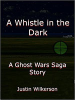 A Whistle in the Dark by Justin Wilkerson