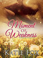 Moment of Weakness by Katie Fox