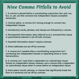 Nine Comma Pitfalls to Avoid. Comma splices, subordinate clauses, dependent clauses, nonrestrictive clauses, comma usage