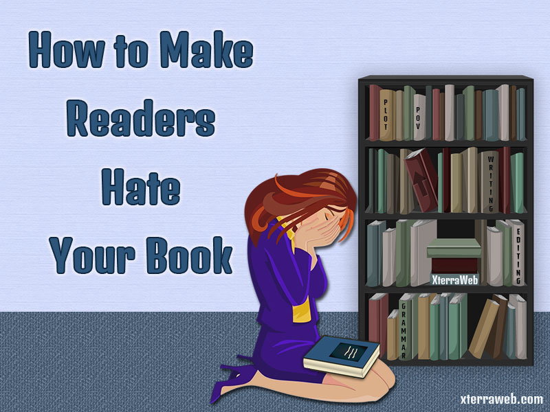 15 Ways to Make Readers Hate Your Book