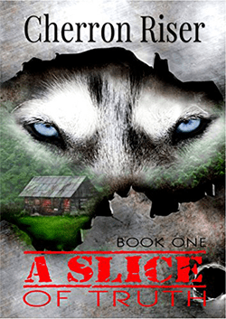 A SLICE of Truth by Cherron Riser. SLICE series, Book 1.