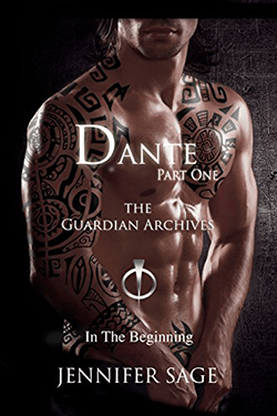 Dante-Part One by Jennifer Sage. The Guardian Archives Book 3. Edited by Kelly Hartigan of XterraWeb.