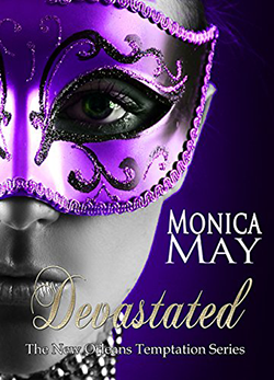 Devastated by Monica May. Edited by Kelly Hartigan of XterraWeb.