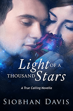 Light of a Thousand Stars by Siobhan Davis. True Calling Series, Book 4.