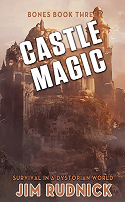 Castle Magic by Jim Rudnick. Bones, Book 3.