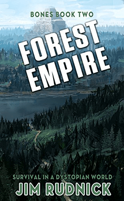 Forest Empire by Jim Rudnick. Bones, Book 2.