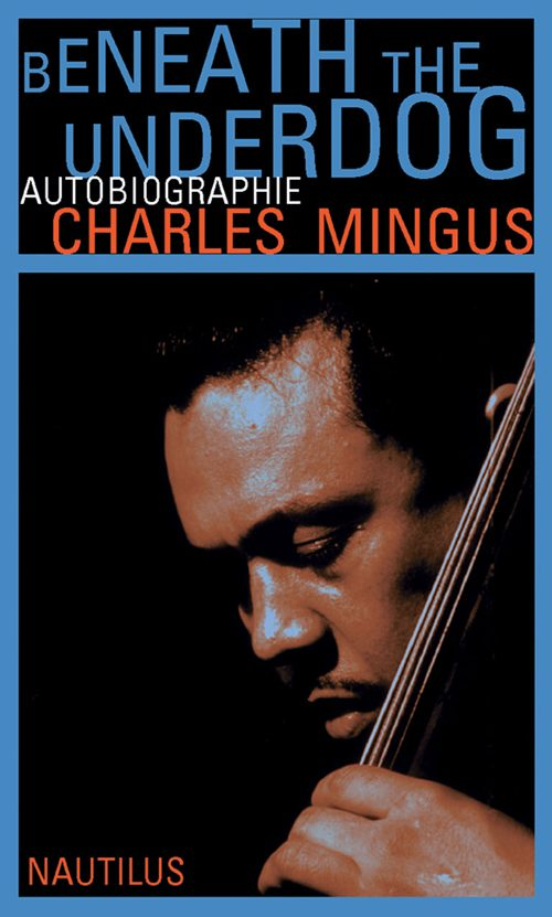 Charles Mingus Beneath the Underdog