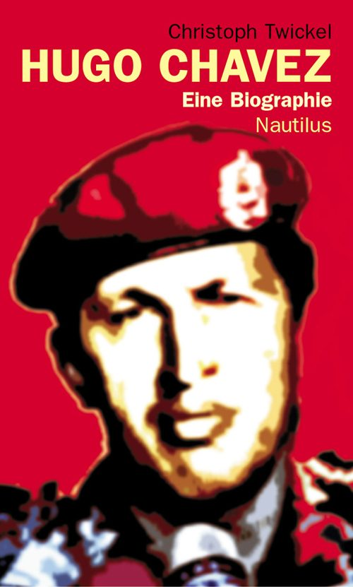Christoph Twickel Hugo Chavez