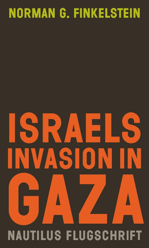 Norman G. Finkelstein Israels Invasion in Gaza