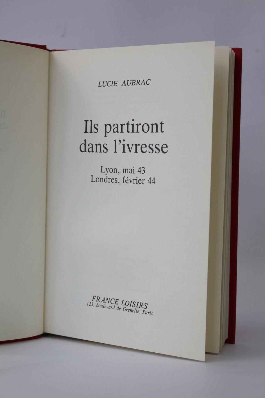 Ils Partiront Dans L Ivresse : partiront, ivresse, AUBRAC, Partiront, L'ivresse, Signed, Edition-Originale.com