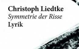 """Ab sofort erhältlich: """"Symmetrie der Risse"""" von Christoph Liedtke"""