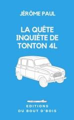Jérôme Paul - La quête inquiète de Tonton 4L