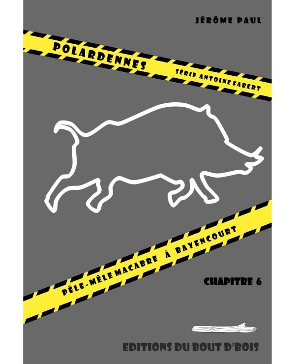 Pêle-mêle macabre à Bayencourt - chapitre 6