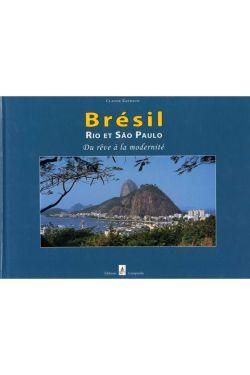 Claude Raybaud - Bresil Rio Et Sao Paulo Du Rêve A La Modernité