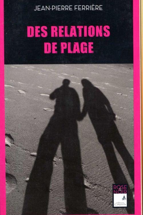 Jean-Pierre Ferrière - Des relations de plage
