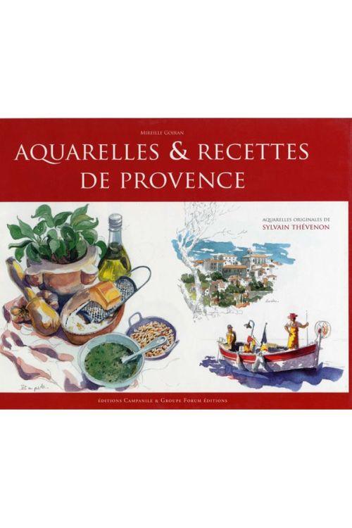 Mireille Goiran - Aquarelles et recettes de Provence