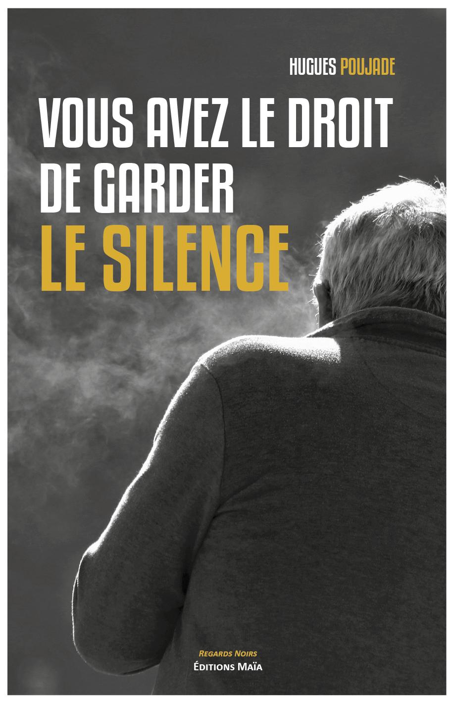 Vous avez le droit absolu de garder le silence... - C.O.P