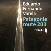 Patagonie, route 203 : Eduardo Fernando Varela
