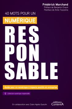 40 mots pour un numérique responsable - Frédérick Marchand - éditions ContentA
