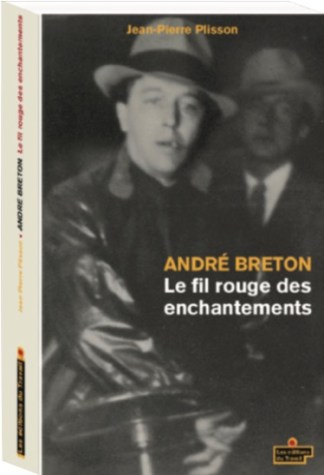 André Breton : le fil rouge des enchantements