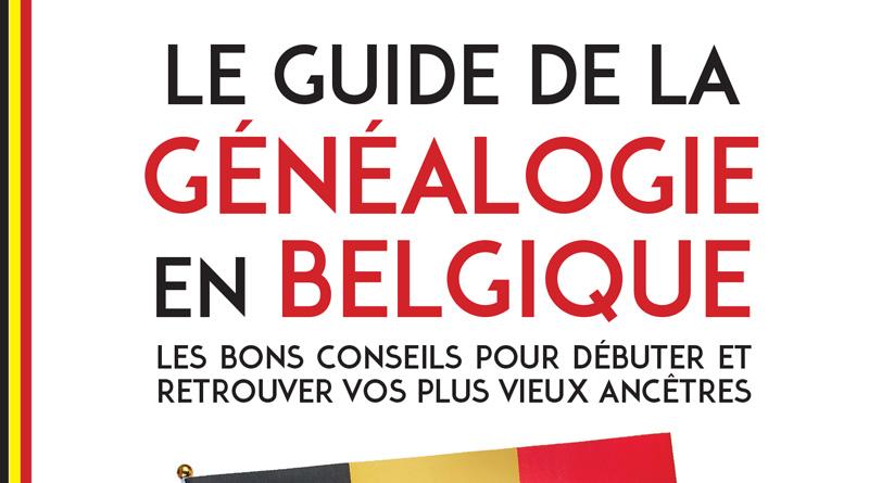 Le Guide de la généalogie en Belgique