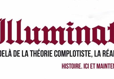 Illuminati – Au-delà de la théorie complotiste, la réalité – Histoire. ici et maintenant