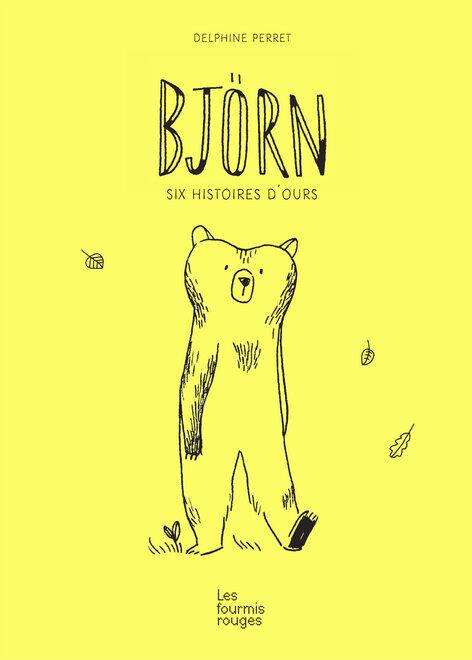 Editions Les Fourmis Rouges - Björn, 6 histoires d'ours