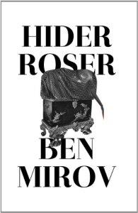 Hider Roser by Ben Mirov