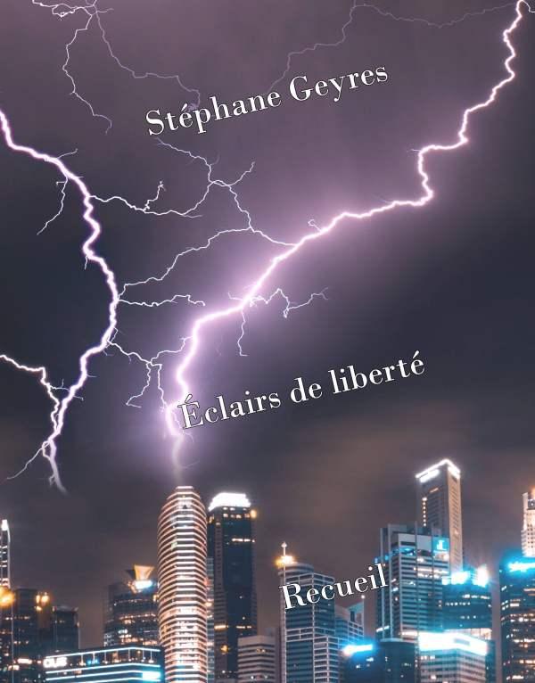 stéphane geyres éclairs de liberté