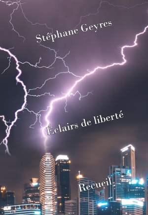 Stéphane Geyres — Éclairs de liberté