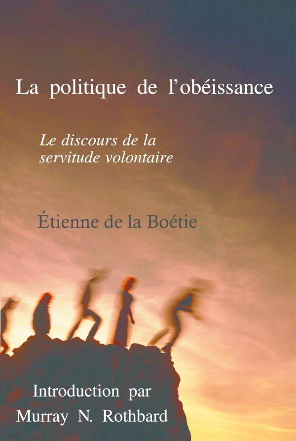 Étienne de la Boétie — La politique de l'obéissance : le discours de la servitude volontaire