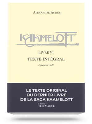 Kaamelott Livre 6 Episode 8 : kaamelott, livre, episode, Kaamelott, Livre, Texte, Intégral, Alexandre, Astier