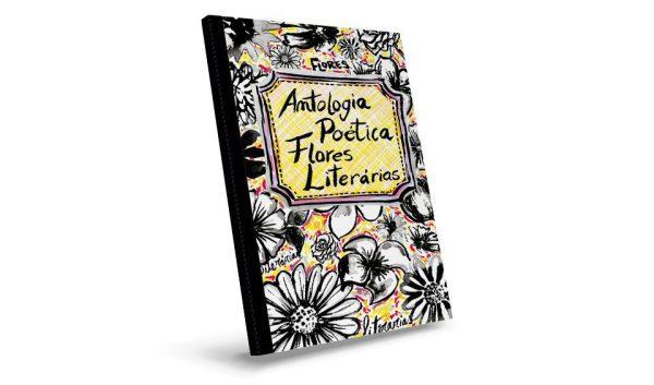 Primeira Antologia Poética Flores Literárias