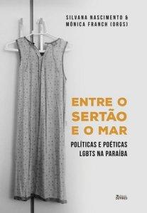 Capa de Livro: Entre o sertão e o mar: políticas e poéticas LGBTs na Paraíba