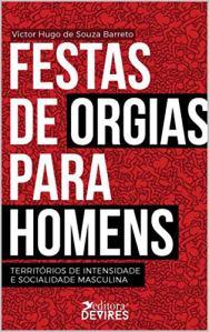 Capa de Livro: Festas de orgias para homens: territórios de intensidade e socialidade masculina