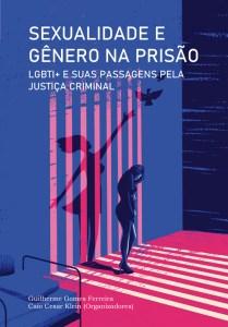 Capa de Livro: Sexualidade e gênero na prisão LGBTI+ e suas passagens pela justiça criminal