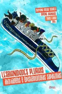 Capa de Livro: Lesbianidades Plurais: abordagens e epistemologias sapatonas