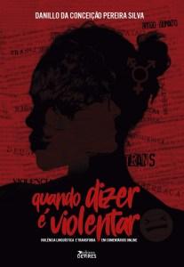 Capa de Livro: Quando dizer é violentar: violência linguística e transfobia em comentários online