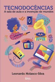 Capa de Livro: Tecnodocências: a sala de aula e a invenção de mundos