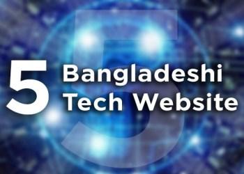 Top 5 Tech Website of Bangladesh in 2021