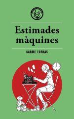 Coberta del llibre | Estimades màquines de Carme Torras | Editorial Males Herbes