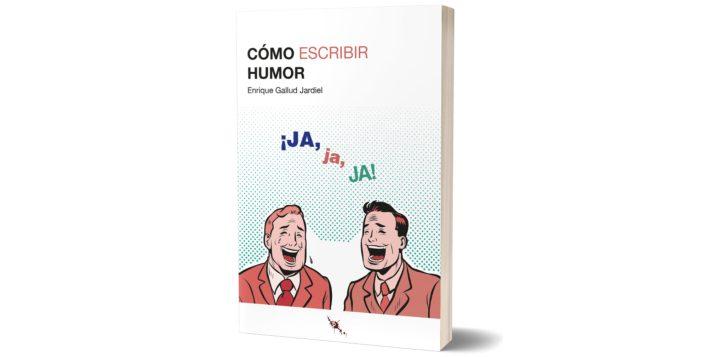 La generosidad del humorista. Reseña de «Cómo escribir humor» de Enrique Gallud Jardiel en Las malas lenguas