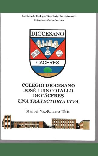 Colegio Diocesano José Luis Cotallo de Cáceres. Una trayectoria viva