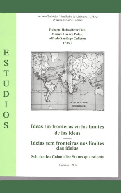 Ideas sin fronteras en los límites de las ideas - Ideias sem fronteiras nos limites das ideias. Scholastica Colonialis: Status quaestionis