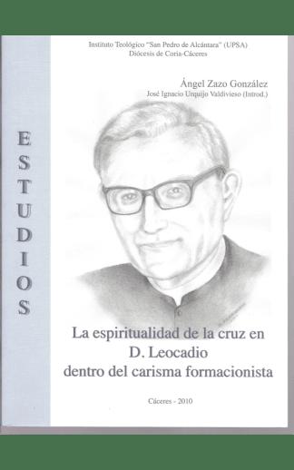 La espiritualidad de la cruz en D. Leocadio dentro del carisma formacionista